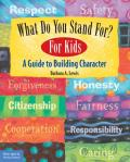 What Do You Stand For For Kids A Guide to Building Character
