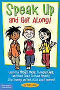 Speak Up & Get Along Learn the Mighty Might Thought Chop & More Tools to Make Friends Stop Teasing & Feel Good about Yourself
