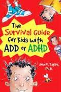 Survival Guide For Kids With Add Or Adhd