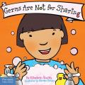Germs Are Not for Sharing Board Book (Best Behavior)