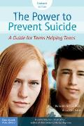The Power to Prevent Suicide: A Guide for Teens Helping Teens Cover