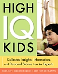 High IQ Kids Collected Insights Information & Personal Stories from the Experts