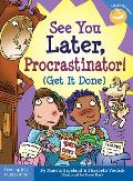 See You Later, Procrastinator!: (Get It Done) (Laugh & Learn)