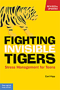 Fighting Invisible Tigers : Stress Management for Teens (08 Edition)