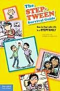 Step Tween Survival Guide How to Deal with Life in a Stepfamily