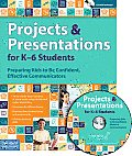 Projects and Presentations for K-6 Students: Preparing Kids to Be Confident, Effective Communicators