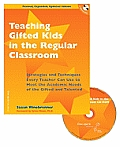 Teaching Gifted Kids in the Regular Classroom: Strategies and Techniques Every Teacher Can Use to Meet the Academic Needs of the Gifted and Talented [