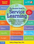 The Complete Guide to Service Learning: Proven, Practical Ways to Engage Students in Civic Responsibility, Academic Curriculum, & Social Action [With