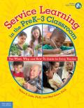 Service Learning in the Prek-3 Classroom: The What, Why, and How-To Guide for Every Teacher [With CDROM]