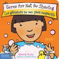 Germs Are Not for Sharing/Los Germenes No Son Para Compartir (Best Behavior)
