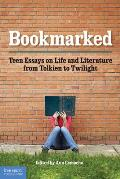 Bookmarked Teen Essays On Life & Literature From Tolkien To Twilight