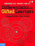 Differentiation for Gifted Learners Going Beyond the Basics