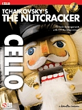 Tchaikovsky's the Nutcracker: Cello [With CD]