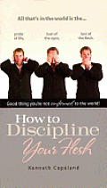 How to Discipline Your Flesh