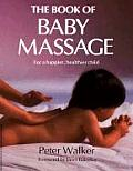 Book of Baby Massage For a Happier Healthier Child