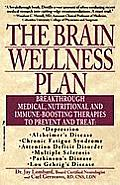 Brain Wellness Plan Breakthrough Medical Nutritional & Immune Boosting Therapies