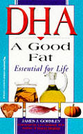 Dha A Good Fat Essential For Life