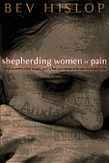 Shepherding Women in Pain: Real Women, Real Issues and What You Need to Know to Truly Help