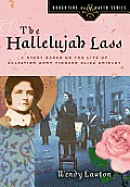 The Hallelujah Lass: A Story Based on the Life of Salvation Army Pioneer Eliza Shirley