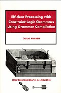 Efficient Processing with Constraint-Logic Grammars Using Grammar
