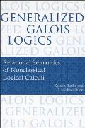 Generalized Galois Logics: Relational Semantics of Nonclassical Logical Calculi