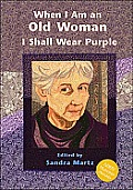 When I Am An Old Woman I Shall Wear Purp