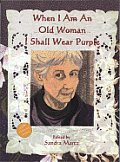 When I Am an Old Woman I Shall Wear Purple (Large Print)