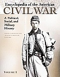 Encyclopedia Of The American Civil War A Poli