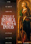 Dictionary Of Historical Allusions & Eponyms