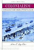Colonialism [3 Volumes]: An International Social, Cultural, and Political Encyclopedia
