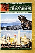 Latin America & the Caribbean: A Continental Overview of Environmental Issues (World's Environments)