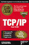 MCSE TCP/IP Exam Cram: The First Book You'll Need to Read Before You Take the Certification Exam