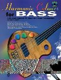 Harmonic Colours for Bass: A Musical Approach to Chord and Scale Relationships, Book & CD [With CD]
