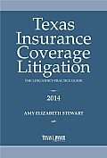 Texas Insurance Coverage Litigation- The Litigator's Practice Guide