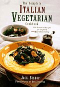 Complete Italian Vegetarian Cookbook 350 Essential Recipes for Inspired Everyday Eating