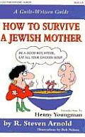 How to Survive a Jewish Mother A Guilt Written Guide