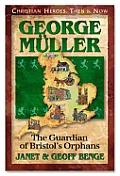 George Muller: Guardian of Bristol's Orphans
