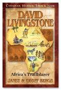 David Livingstone: Africa\'s Trailblazer