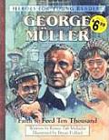 George Muller Faith to Feed Ten Thousand (Heroes for Young Readers)