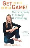 Get In The Game The Girls Guide To Money & Inv