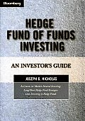 Hedge Fund of Funds Investing: An Investor's Guide