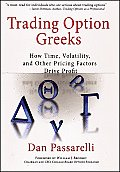 Trading Option Greeks How Time Volatility & Other Pricing Factors Drive Profit