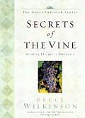 Secrets Of The Vine Breaking Through To Abundance