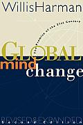 Global Mind Change The Promise of the 21st Century