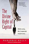 Divine Right Of Capital Dethroning The C