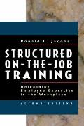 Structured On The Job Training Unleashing Employee Expertise in the Workplace