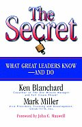 Secret What Great Leaders Know & Do