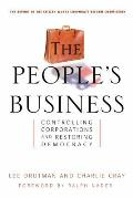 The People's Business: Controlling Corporations and Restoring Democracy Cover