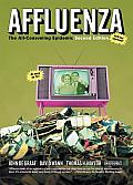 Affluenza The All Consuming Epidemic 2nd Edition