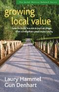 Growing Local Value: How to Build Business Partnerships That Strengthen Your Community (Social Venture Network)